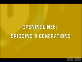OpeningLines: Bridging 5 Generations