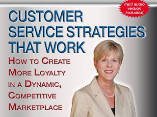 Customer Service Strategies That Work: How to Create More Loyalty in a Dynamic Competitive Marketplace with Lisa Ford